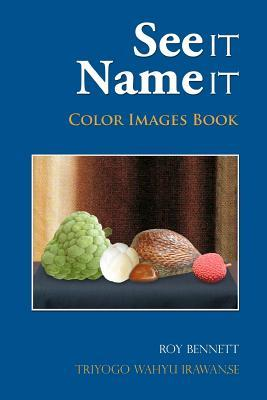 See It, Name It: Color Images Book Roy Bennett
