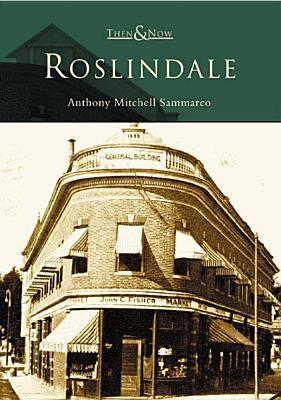 Roslindale, Massachusetts (Then and Now)  by  Anthony Mitchell Sammarco