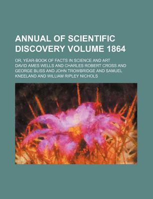 Annual of Scientific Discovery (1859)  by  Charles Robert Cross
