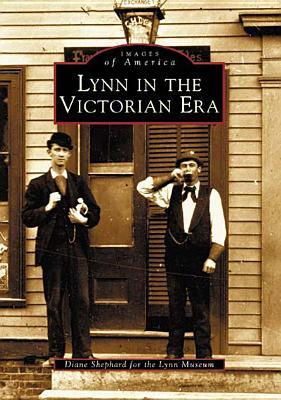 Lynn in the Victorian Era  by  Diane Shepard