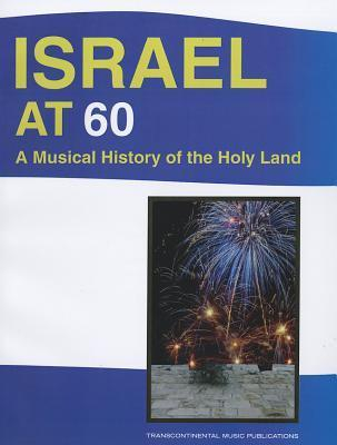 Israel at 60: A Musical History of the Holy Land  by  Hal Leonard Publishing Company