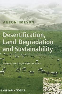 Desertification, Land Degradation and Sustainability  by  Anton Imeson