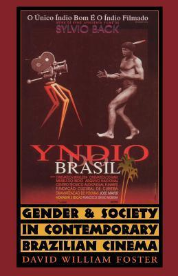 Gender and Society in Contemporary Brazilian Cinema  by  David William Foster