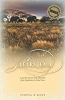 Safari Jema: A Journey of Love and Adventure from Casablanca to Cape Town
