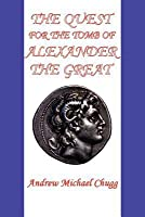 The Quest for the Tomb of Alexander the Great (Second Edition)