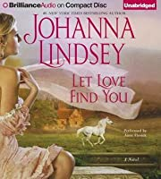 "let love find you johanna lindsey ebook #1 new york times bestselling author johanna lindsey brings her ""signature blend of witty writing, charmingly unique characters, and a sexy love story."