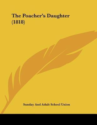 Poachers Daughter Sunday and Adult School Union