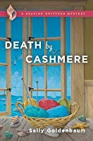 Death by Cashmere (Seaside Knitters Mystery, #1)