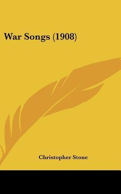 War Songs (1908)  by  Christopher  Stone