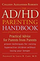 The AD/HD Parenting Handbook: Practical Advice for Parents from Parents