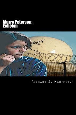 Murry Peterson: Echelon  by  Richard S. Hartmetz