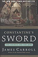 Constantine's Sword: The Church and the Jews, A History