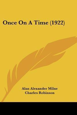 Once on a Time (1922)  by  A.A. Milne