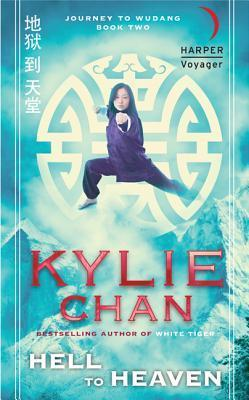 Hell to Heaven: Journey to Wudang: Book Two  by  Kylie Chan
