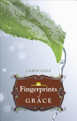 Fingerprints of Grace  by  Caryn Cole
