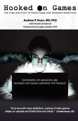 Hooked on Games: The Lure and Cost of Video Game and Internet Addiction Andrew P. Doan