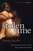 Stolen Time: One Woman's Inspiring Story As An Innocent Condemned To Death
