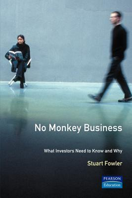 No Monkey Business: What Investors Need To Know And Why  by  Stuart Fowler