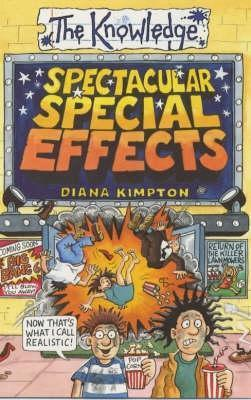 Spectacular Special Effects (Knowledge) Diana Kimpton