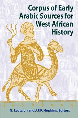 Corpus of Early Arabic Sources for West African History J.F.P. Hopkins