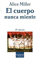 El Cuerpo Nunca Miente [The Body Never Lies: The Lingering Effects of Hurtful Parenting]