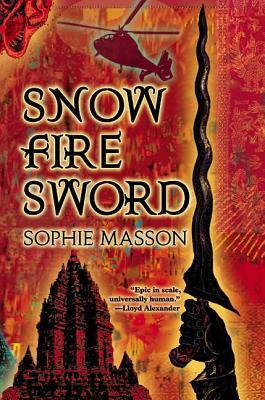 Snow, Fire, Sword Sophie Masson