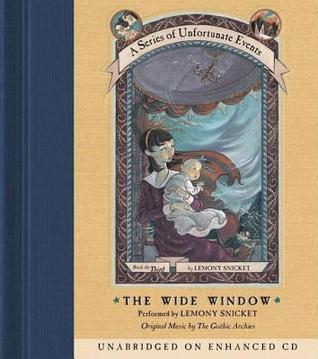 The Wide Window: Book the Third (A Series of Unfortunate Events)  by  Lemony Snicket