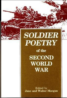 Soldier Poetry of the Second World War  by  Jane Morgan
