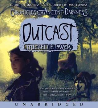 Outcast (Chronicles of Ancient Darkness Series #4)  by  Michelle Paver