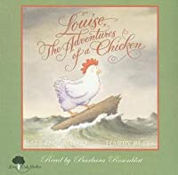 Louise, the Adventures of a Chicken [With Hardcover Book(s)]