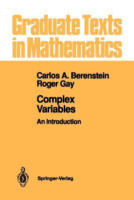 Complex Variables: An Introduction  by  Carlos A. Berenstein