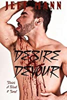 Desire & Devour: Stories of Blood & Sweat