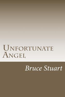 Unfortunate Angel MR Bruce Stuart