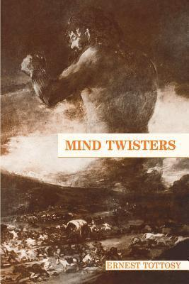 Mind Twisters: Memories for the Future  by  Ernest Tottosy