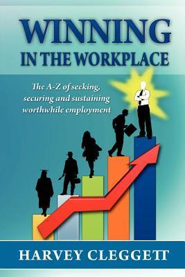 Winning in the Workplace  by  Harvey Cleggett