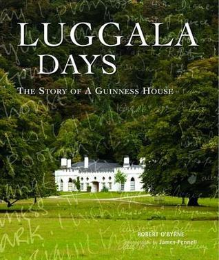 Luggula Days: The Story of a Guiness House  by  Robert Obyrne