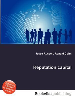 Reputation Capital  by  Jesse Russell