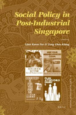 Social Policy in Post-Industrial Singapore Kwen Fee Lian