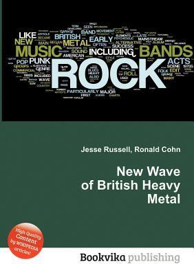 New Wave of British Heavy Metal  by  Jesse Russell