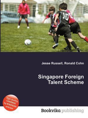 Singapore Foreign Talent Scheme Jesse Russell