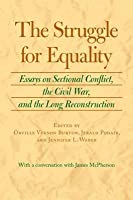 The Struggle for Equality: Essays on Sectional Conflict, the Civil War, and the Long Reconstruction