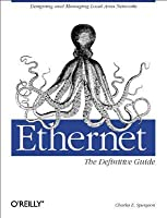 Ethernet: The Definitive Guide: The Definitive Guide