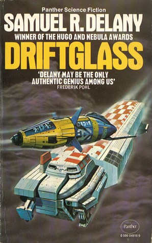 Driftglass: ten tales of speculative fiction  by  Samuel R. Delany
