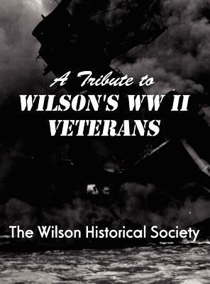 A Tribute to Wilsons WWII Veterans  by  Farah Bazzrea