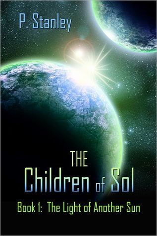 The Light of Another Sun (The Children of Sol #1)  by  P.  Stanley