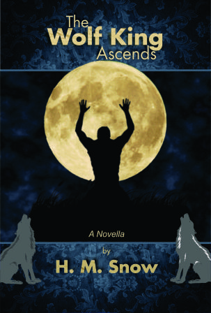 the wolf king ascends  by  H.M. Snow