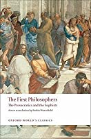 The First Philosophers: The Presocratics and Sophists (World's Classics)