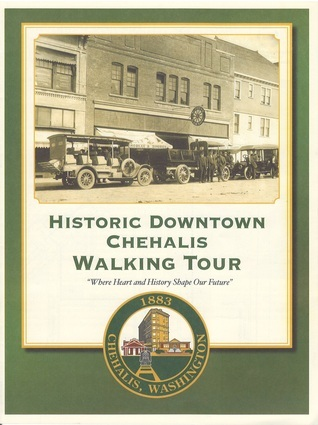 Historic Downtown Chehalis Walking Tour  by  Lewis County Historical Museum
