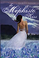 The Mephisto Kiss (The Mephisto Covenant, #2)