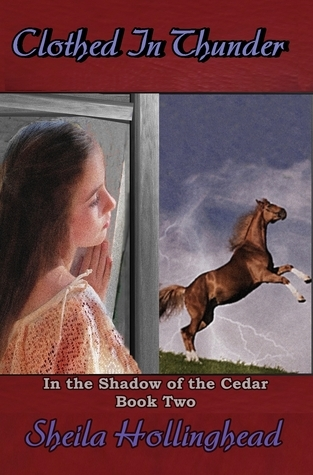 Clothed in Thunder (In the Shadow of the Cedar, #2)  by  Sheila Hollinghead
